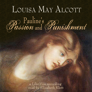 Download Pauline's Passion and Punishment by Louisa May Alcott
