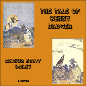 Tale of Benny Badger, Arthur Scott Bailey
