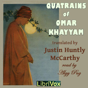 Quatrains of Omar Khayyám in English Prose, Omar Khayyam