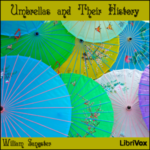 Umbrellas and Their History, William Sangster
