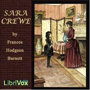 Sara Crewe: or, What Happened at Miss Minchin's Boarding School (Version 2)