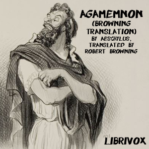 Download Agamemnon (Browning Translation) by Aeschylus