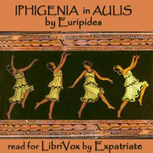 Iphigenia in Aulis (Way translation), Euripides