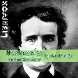 Miscellaneous Poe: Poems and Short Stories, Edgar Allan Poe