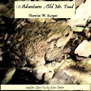Adventures of Old Mr. Toad, Thornton W. Burgess