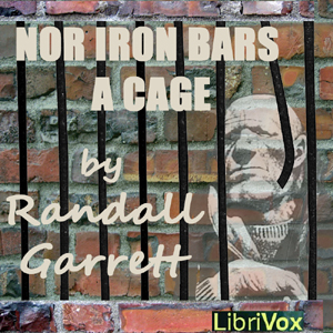 Nor Iron Bars A Cage ..., Randall Garrett