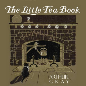Download Little Tea Book by Arthur Gray