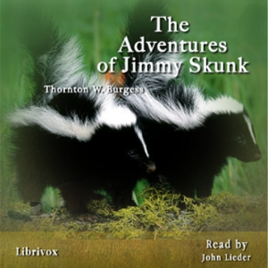 Adventures of Jimmy Skunk, Thornton W. Burgess