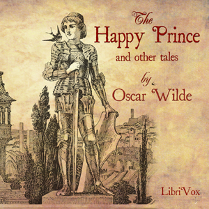 The Happy Prince and Other Tales (Version 4 dramatic reading)
