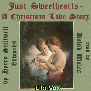 Just Sweethearts; A Christmas Love Story, Harry Stillwell Edwards