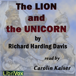 Lion and the Unicorn, Richard Harding Davis
