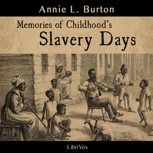 Download Memories of Childhood's Slavery Days by Annie L. Burton
