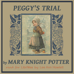 Peggy's Trial, Mary Knight Potter