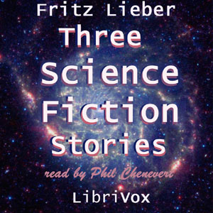 Three Science Fiction Stories by Fritz Leiber
