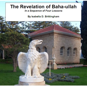 Revelation of Baha-ullah in a Sequence of Four Lessons, Isabella Matilda Davis Brittingham