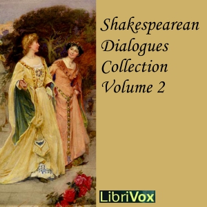 Shakespearean Dialogues Collection 002, William Shakespeare