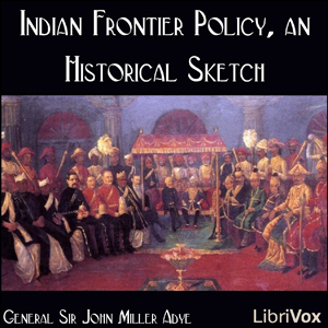 Indian Frontier Policy, an Historical Sketch