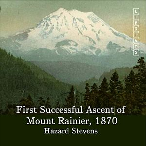 Download First Successful Ascent of Mt. Rainier, 1870 by Hazard Stevens
