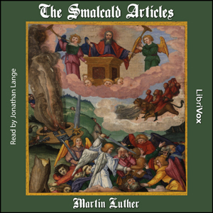Smalcald Articles, Martin Luther