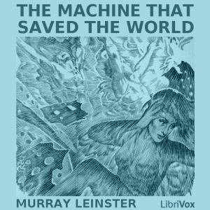 Download Machine that Saved the World by Murray Leinster