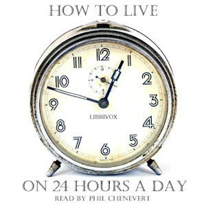 How to Live on 24 Hours a Day (Version 2), Audio book by Arnold Bennett