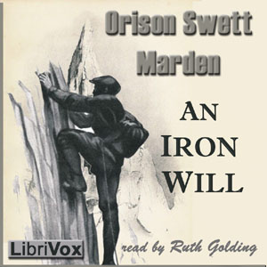 Download An Iron Will by Orison Swett Marden
