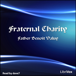 Fraternal Charity, Father Benoit Valuy