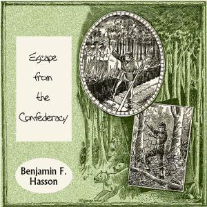 Escape From The Confederacy, Benjamin F. Hasson