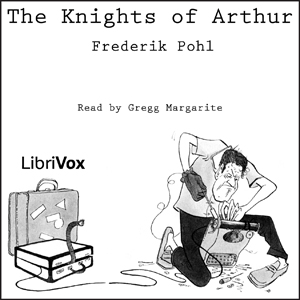 Knights of Arthur, Frederik Pohl