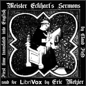 Meister Eckhart's Sermons: First Time Translated into English, Meister Eckhart