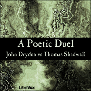 Dryden vs Shadwell - a Poetic Duel, John Dryden
