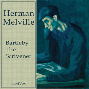 Bartleby the Scrivener, A Story of Wall Street., Herman Melville