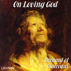 On Loving God, Saint Bernard of Clairvaux