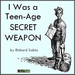 I Was a Teen-Age Secret Weapon, Richard Sabia