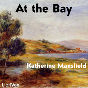 At the Bay, Katherine Mansfield