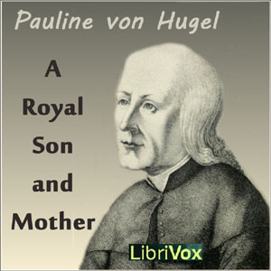 Royal Son and Mother, Pauline Von Hugel