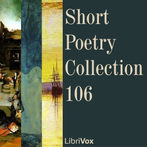 Short Poetry Collection 106, Various Authors