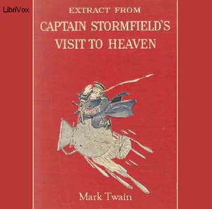 Extract from Captain Stormfield's Visit to Heaven (Version 3), Mark Twain