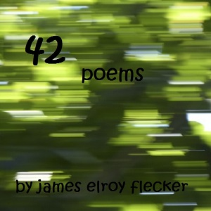Forty-Two Poems, James Elroy Flecker