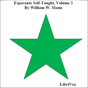 Download Esperanto Self-Taught with Phonetic Pronunciation, Volume 2 by William W. Mann