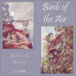 Birds of the Air, Arabella B. Buckley