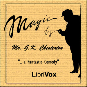 Magic: A Fantastic Comedy, G. K. Chesterton