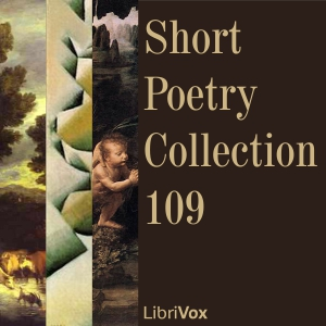 Short Poetry Collection 109, Various Authors