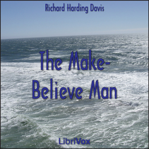 Make-Believe Man, Richard Harding Davis