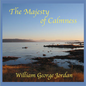Download Majesty of Calmness by William George Jordan
