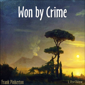Won by Crime, A. Frank Pinkerton