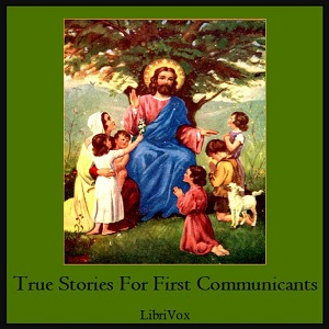 True Stories for First Communicants, A Sister Of Notre Dame
