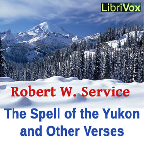 Spell of the Yukon and Other Verses, Robert W. Service