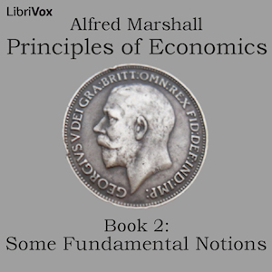 Download Principles of Economics, Book 2: Some Fundamental Notions by Alfred Marshall