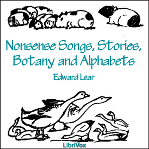 Nonsense Songs, Stories, Botany and Alphabets, Edward Lear